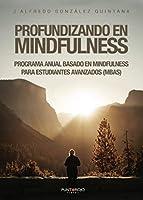 Profundizando en mindfulness: Dando profundidad a nuestras vidas en el camino del mindfulness