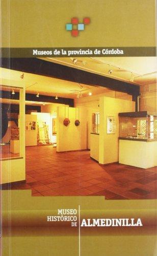 Museo Historico de Almedinilla. Museos de la Provincia de Cordoba