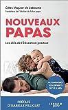 Nouveaux papas - Les clés de l'éducation positive