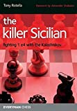 The Killer Sicilian: Fighting 1e4 With The Kalashnikov-Tony Rotella