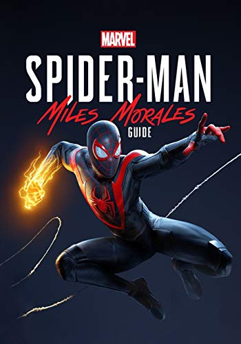 Marvel's Spider-Man Miles Morales Guide: The Complete Guide, Walkthrough, Tips and Hints to Become a Pro Player