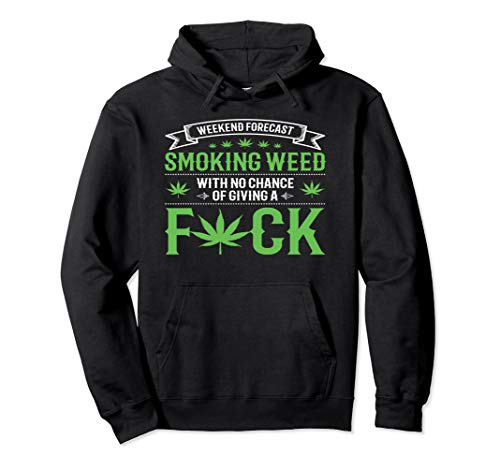 Marijuana Smoking Weed Weekend Forecast Design Pullover Hoodie