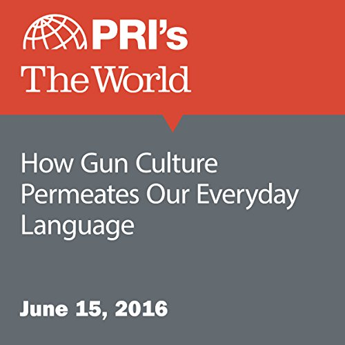 How Gun Culture Permeates Our Everyday Language audiobook cover art