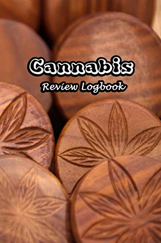 Cannabis Review Logbook: Tasting Marijuana Journal Notebook Medical Therapy Track The Different Strains, Effects and Symptoms, Weed Tourist Notes | Weed Box Cover
