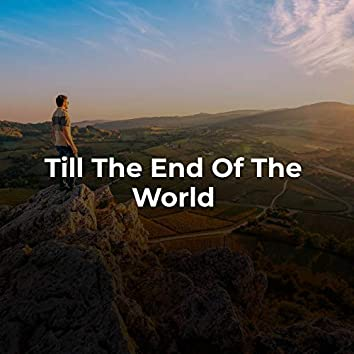 Till the End of the World