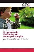 Programa de Estimulación Neuropsicológica: para niños con dificultades de atención