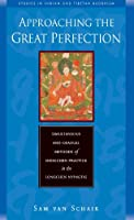 Approaching the Great Perfection (Studies in Indian and Tibetan Buddhism)
