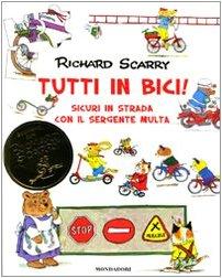 Tutti in bici! Sicuri in strada con il sergente Multa. Ediz. illustrata (Vol. 1)
