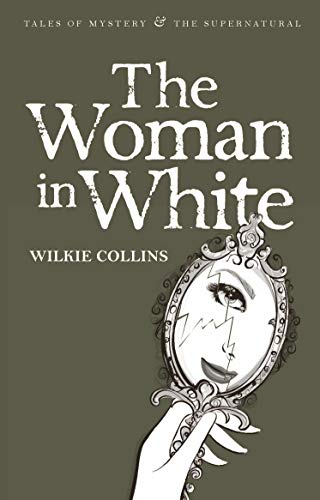 The Woman in White (Wordsworth Mystery & Supernatural)