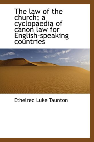 The Law of the Church a Cyclopaedia of Canon Law for English-Speaking Countries