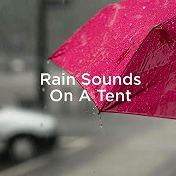 Rain Sounds On A Tent