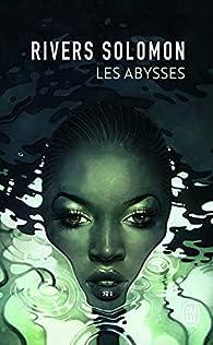 Les Abysses par Solomon Rivers