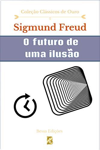 O futuro de uma ilusão (Clássicos de Ouro Livro 12)