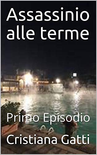 Assassinio alle terme: Primo Episodio