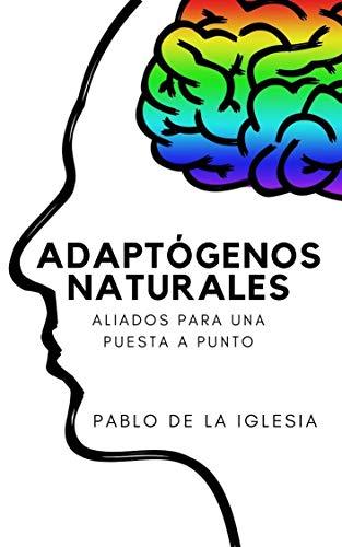 Portada del libro Adaptógenos naturales de Pablo de la Iglesia