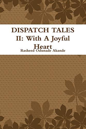Book: Dispatch Tales II - with A Joyful Heart by Rasheed Odunade Akande