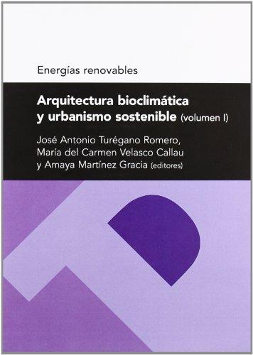 Arquitectura bioclimática y urbanismo sostenible (volumen I) (Serie Energias renovables) (Textos docentes)