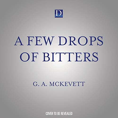 A Few Drops of Bitters Audiobook By G. A. McKevett cover art