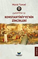 Osmanlilar IV - Konstantiniyye'nin Zincirleri