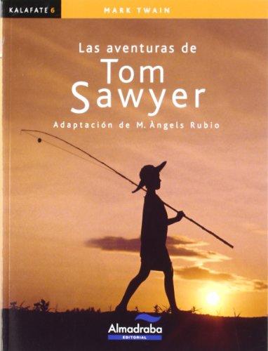 Aventuras de Tom Sawyer, Las (kalafate): 6 (Colección Kalafate)
