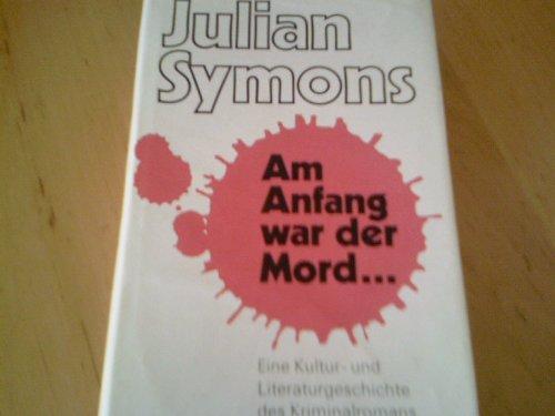 Buchseite und Rezensionen zu 'Am Anfang war der Mord. Eine Geschichte des Kriminalromans' von Julian Symons
