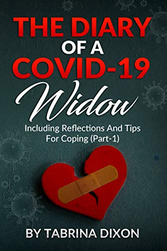 The Diary of a COVID-19 Widow: Including Reflections and Tips (Part 1)