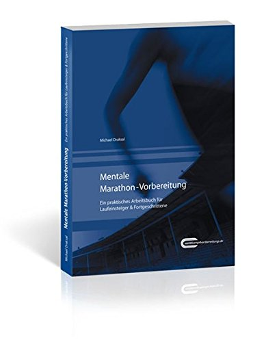 Mentale Marathon-Vorbereitung: Praktisches Arbeitsbuch für Laufeinsteiger & Fortgeschrittene