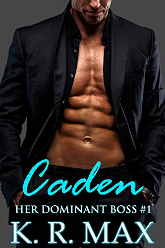 Caden: First Time Older Man Younger Woman Erotic Romance (Her Dominant Boss Book 1) (English Edition)