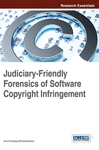 Judiciary-Friendly Forensics of Software Copyright Infringement (Research Essentials)