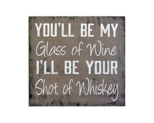 U zult mijn glas wijn schot van Whiskey Rustiek Land Bruiloft Teken Blake Shelton Grijs Decor Honing Bee Houten Plaque Teken Handgemaakte Ambachten voor Woonkamer Decoratieve