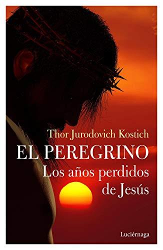 El Peregrino. Los años perdidos de Jesús (FILOSOFIAS Y