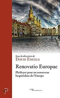 Renovatio Europae. Plaidoyer pour un renouveau hespérialiste de l'Europe par David Engels