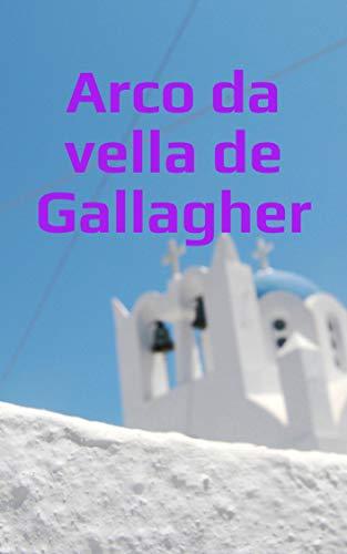 Arco da vella de Gallagher (Galician Edition)