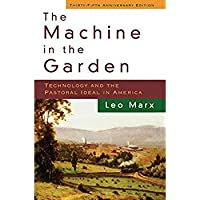 The Machine in the Garden: Technology and the Pastoral Ideal in America【洋書】 [並行輸入品]