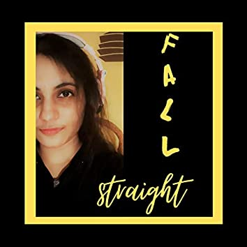 Fall Straight