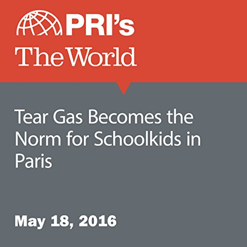 Tear Gas Becomes the Norm for Schoolkids in Paris audiobook cover art
