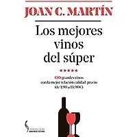 Los mejores vinos del súper: 120 grandes vinos con la mejor relación calidad-precio (de 1,90 a 14,90€ (Los placeres y los días)