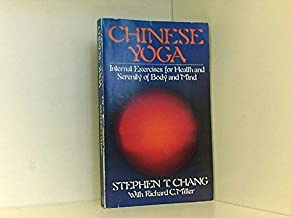 Chinese Yoga: Internal Exercises for Health and Serenity of Body and Mind