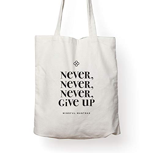 Inspirational CANVAS TOTE BAG - NEVER NEVER GIVE UP - Motivational Affirmation Tote bag to uplift you all day long. Great uplifting present or Christmas Gift for Men Women Teens Friends or Coworkers!