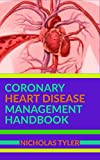 CORONARY HEART DISEASE MANAGEMENT HANDBOOK (Health Management Handbooks 3) (English Edition)