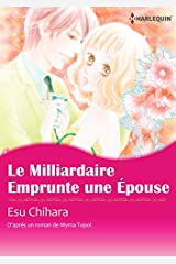 Le Milliardaire Emprunte Une Épouse:Harlequin Manga (French Edition) Kindle Edition
