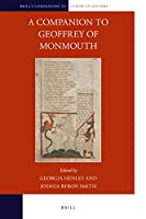 A Companion to Geoffrey of Monmouth (Brill's Companions to European History)