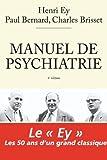 Manuel de psychiatrie de Henri Ey (9 juin 2010) Broché