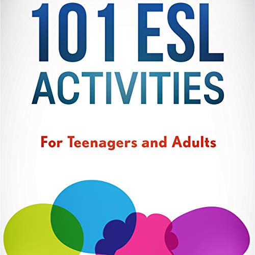 101 ESL Activities: For Teenagers and Adults Audiobook By Jackie Bolen, Jennifer Booker Smith cover art