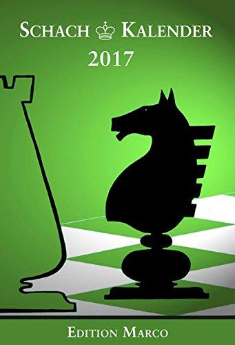 Schachkalender 2017 (I): Taschenkalender für Schachspieler (34. Jahrgang)