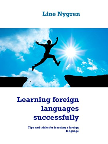 Learning foreign languages successfully: Tips and tricks for learning a foreign language (English Edition)