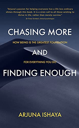 CHASING MORE AND FINDING ENOUGH