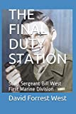 THE FINAL DUTY STATION: Staff Sergeant Bill West First Marine Division