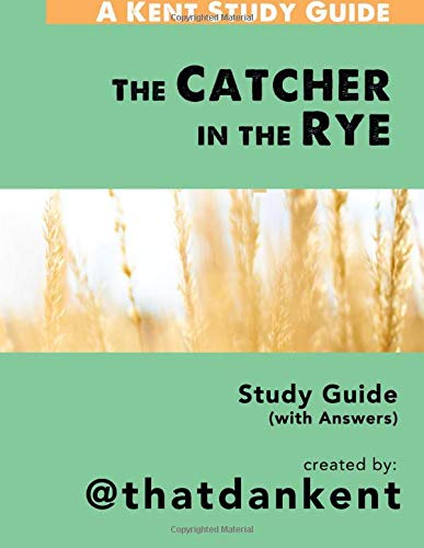 The Catcher in the Rye Study Guide: With Answers: Volume 3 (Kent Study Guides)