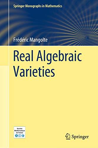 Real Algebraic Varieties (Springer Monographs in Mathematics)